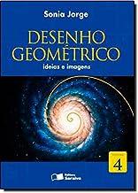 Desenho Geométrico. Ideias e Imagens - Volume 4