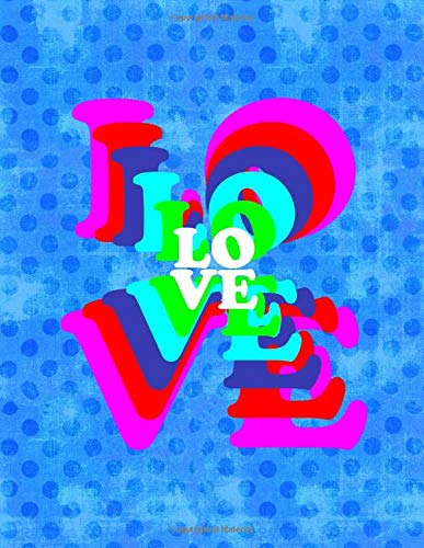 LOVE: 8.5x11 college ruled composition notebook : groovy 70's psychedelic L O V E for Valentines Day