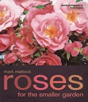 Roses for the Smaller Garden