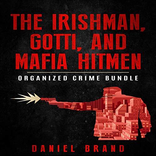 The Irishman, Gotti, and Mafia Hitmen: The Organized Crime Bundle
