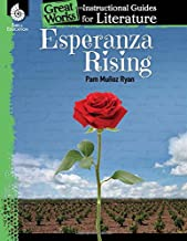 Esperanza Rising: An Instructional Guide for Literature - Novel Study Guide for 4th-8th Grade Literature with Close Reading and Writing Activities (Great Works Classroom Resource)