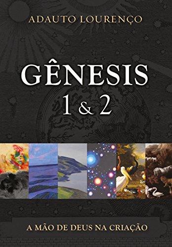 Gênesis 1 & 2. A Mão de Deus na Criação
