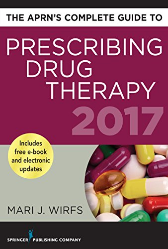 5199UPZTkvL - The APRN's Complete Guide to Prescribing Drug Therapy 2017