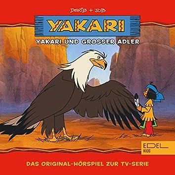 Folge 1: Yakari und Grosser Adler (Das Original-Hörspiel zur TV-Serie)