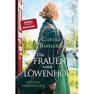 Die Frauen vom Löwenhof – Solveigs Versprechen: Roman (Die Löwenhof-Saga 3) (German Edition)