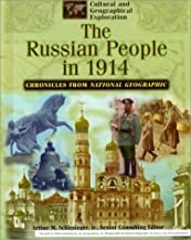 The Russian People in 1914: Chronicles from National Geographic (Cultural and Geographical Exploration)