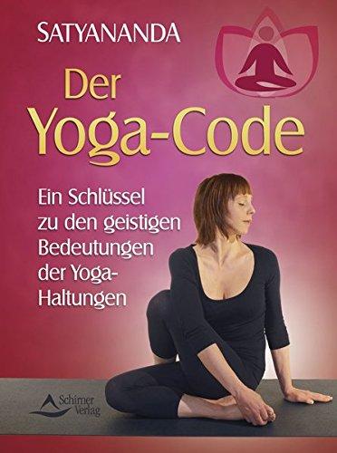 Der Yoga-Code: Ein Schlüssel zu den geistigen Bedeutungen der Yoga-Haltungen