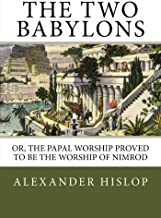 Sponsored Ad - The Two Babylons: Or, the Papal Worship Proved to Be the Worship of Nimrod