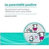 La parentalit positive ou comment communiquer diffremment avec votre enfant