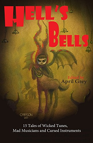 Book: Hell's Bells - Wicked Tunes, Mad Musicians and Cursed Instruments (Hell's Series Book 4)