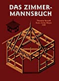 Das Zimmermannsbuch: Die Bau-und Kunstzimmerei mit besonderer Berücksichtigung der äusseren Form (HolzWerken)