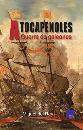 A tocapenoles: Guerra de Galeones (SOCIEDAD Y TIEMPO)