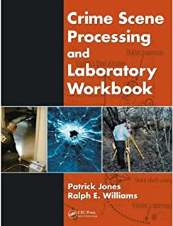Crime Scene Processing and Laboratory Workbook