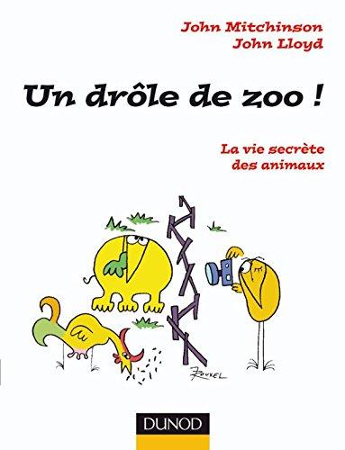 Un Drôle de zoo ! - La vie secrète des animaux: La vie secrète des animaux