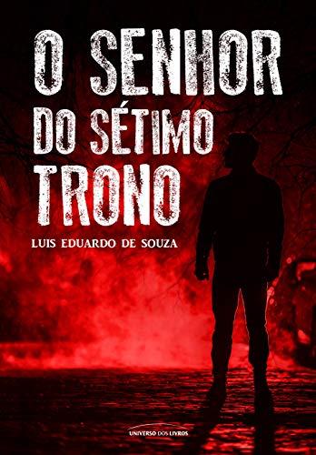 O SENHOR DO SÉTIMO TRONO