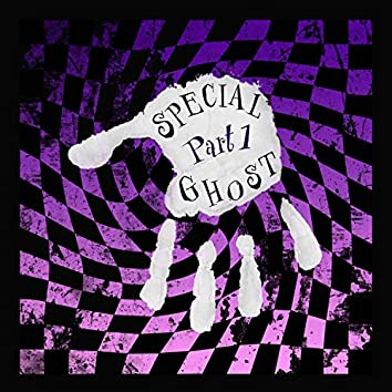 Special Ghost, Pt. 1