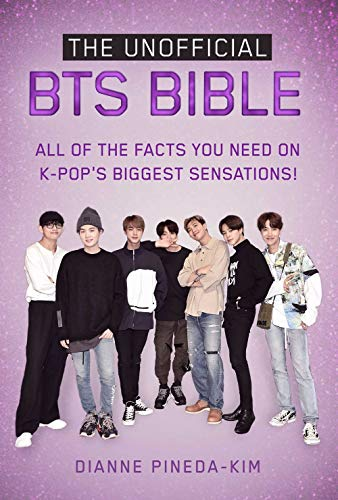 The Unofficial BTS Bible: All of the Facts You Need on K-Pop's Biggest Sensations!