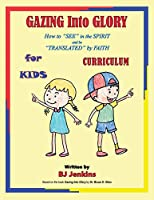 Gazing Into Glory for Kids Curriculum