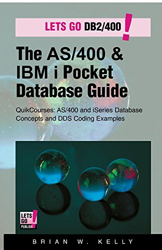 The AS/400 & IBM i Pocket Database Guide: QuikCourse: AS/400 & IBM i Database Concepts & DDS Programming (AS/400 & IBM i Application Development Book 3) (English Edition)