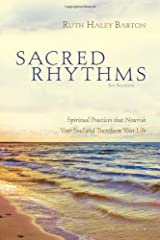Sacred Rhythms Participant's Guide: Spiritual Practices that Nourish Your Soul and Transform Your Life Paperback