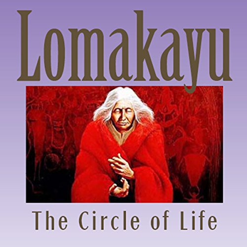 Lomakayu: The Circle of Life audiobook cover art