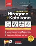 Aprender Japonés Hiragana y Katakana – El Libro de Ejercicios para Principiantes: Guía de Estudio Fácil, Paso a Paso, y Libro de Práctica de Escritura ... y Tablas) (Libros para Aprender Japonés)
