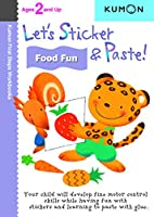 Let's Sticker & Paste! Food Fun: Ages 2 and Up (Kumon First Steps Workbooks)