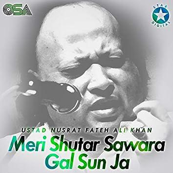 Meri Shutar Sawara Gal Sun Ja