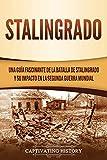 Stalingrado: Una guía fascinante de la batalla de Stalingrado y su impacto en la Segunda Guerra Mundial