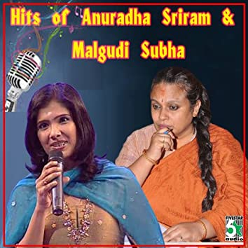 Hits of Anuradha Sriram & Malgudi Subha