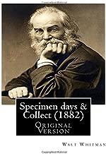 Specimen days & Collect (1882) By: Walt Whitman (Original Version): Walter