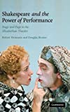 Shakespeare and the Power of Performance: Stage and Page in the Elizabethan Theatre