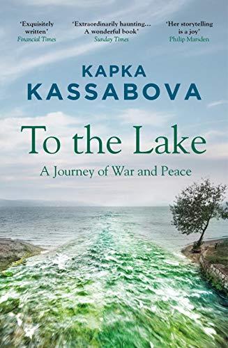 To the Lake, by Kapka Kassabova