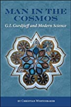 Man in the Cosmos: G. I. Gurdjieff and Modern Science (Codhill Press)