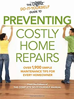 The Reader's Digest Do-It-Yourself Guide to Preventing Costly HomeRepairs: Over 19,000 Easy Hints & Tips