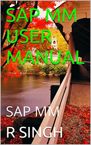 SAP MM USER MANUAL: SAP MM (English Edition)