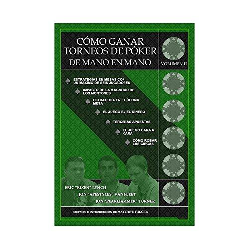Como Ganar Torneos de Poker de Mano en Mano / How to Win Poker Tournaments Hand in Hand: 2 (Spanish Edition)