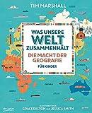 Was unsere Welt zusammenhält – Die Macht der Geografie für Kinder