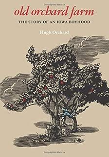 Old Orchard Farm: The Story of an Iowa Boyhood (Bur Oak Book)