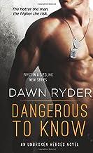 Dangerous to Know: An Unbroken Heroes Novel (Unbroken Heroes, 1)