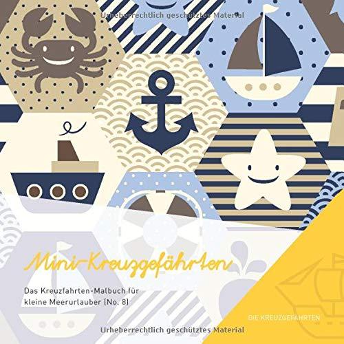Mini-Kreuzgefährten - Das Kreuzfahrten-Malbuch für kleine Meerurlauber (No. 8)