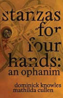 Stanzas for Four Hands: An Ophanim