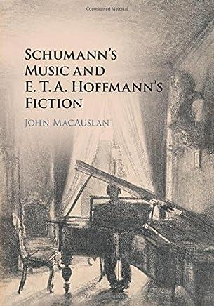 Schumanns Music and E. T. A. Hoffmanns Fiction