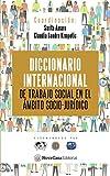 DICCIONARIO INTERNACIONAL DE TRABAJO SOCIAL EN EL ÁMBITO SOCIO-JURÍDICO