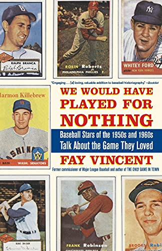 We Would Have Played for Nothing: Baseball Stars of the 1950s and 1960s Talk About the Game They Loved (Baseball Oral History Project) (The Baseball Oral History Project, Band 2)