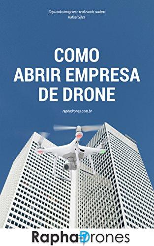 Como Abrir Empresa de Drone (Portuguese Edition)