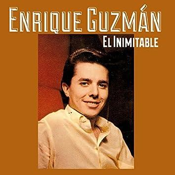 Enrique Guzmán, El Inimitable