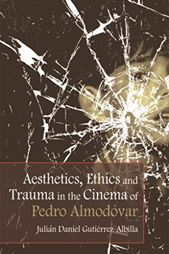 Aesthetics, Ethics and Trauma in the Cinema of Pedro Almodovar (English Edition)