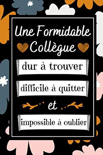 Une Formidable Collègue: Petit Journal Intime de Poche , Cadeau collègue bureau ( Secrétaire , Comptable , enseignante ) Joli Couverture De Fleurs