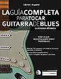 La Guía Completa para Tocar Guitarra de Blues - Guitarra Rítmica: Edición En Español: Guitarra rítmica: 1